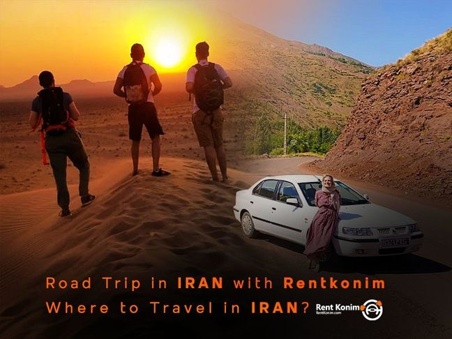 Road Trip in Iran with Rentkonim | Where to travel in Iran?